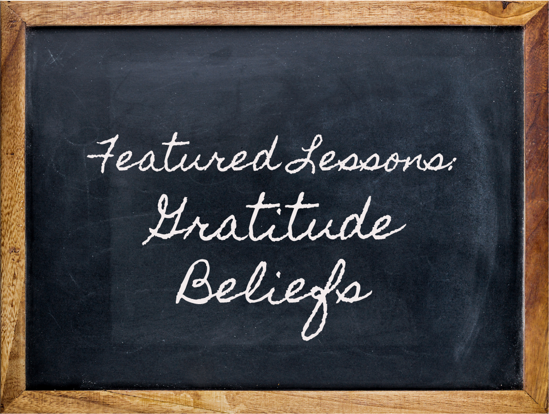 Featured lessons, gratitude and the power of beliefs